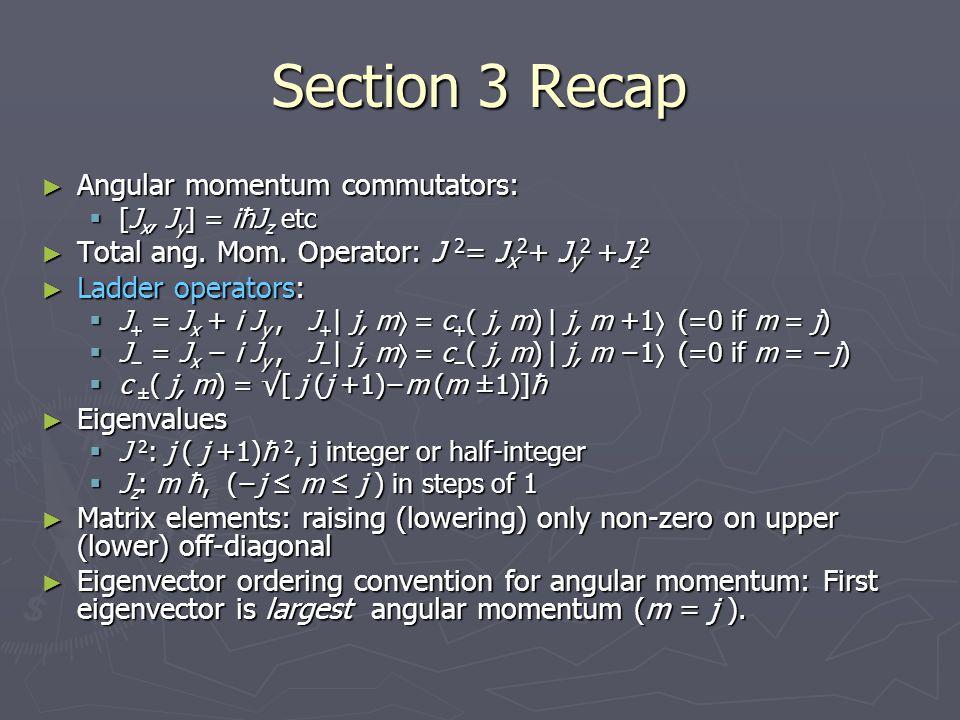 Section 3 Recap Angular momentum commutators: