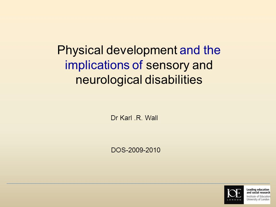 Physical development and the implications of sensory and neurological disabilities