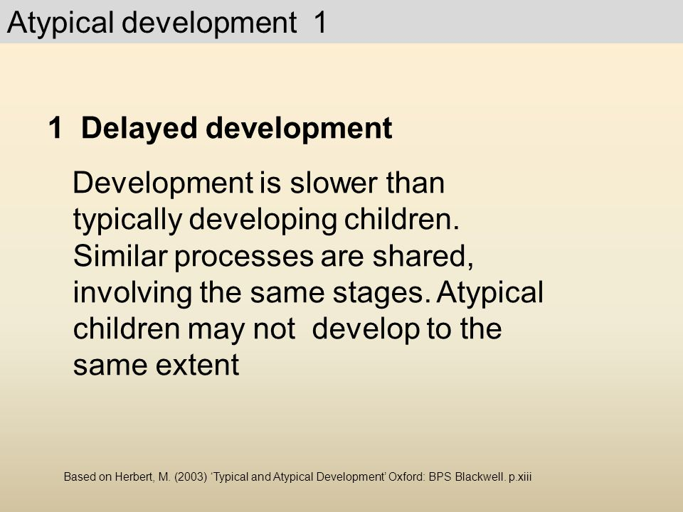 Atypical development 1 1 Delayed development