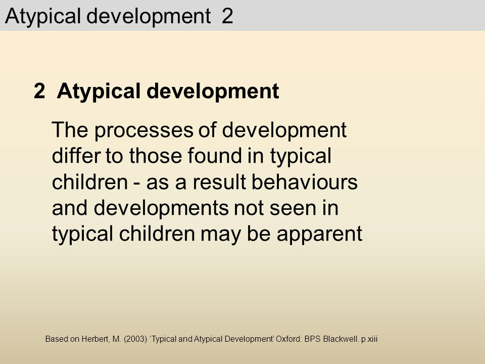 Atypical development 2 2 Atypical development