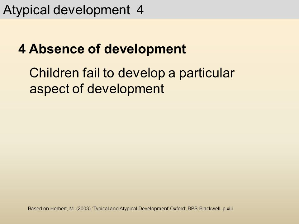4 Absence of development