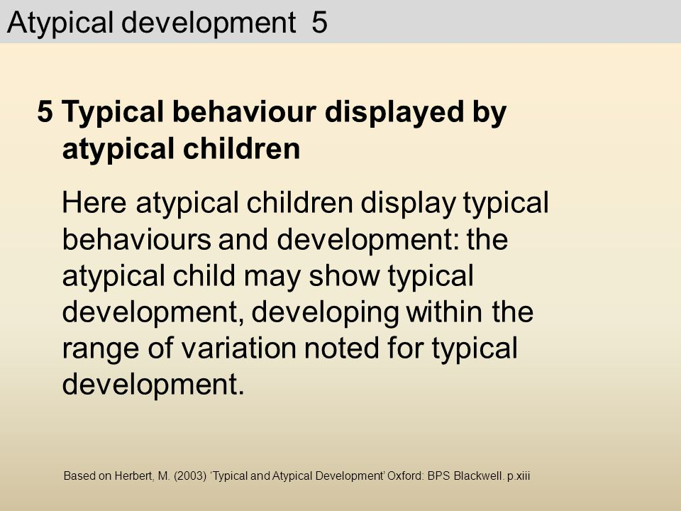 5 Typical behaviour displayed by atypical children