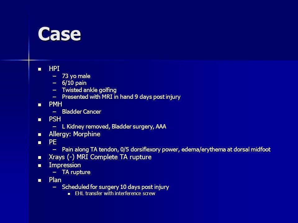 Case HPI PMH PSH Allergy: Morphine PE
