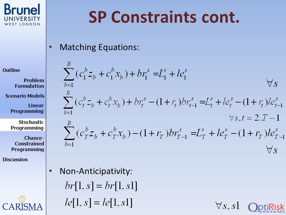 SP Constraints cont. Matching Equations: Non-Anticipativity:
