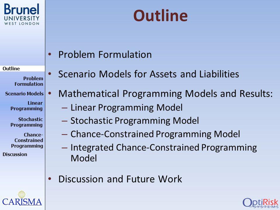 Outline Problem Formulation Scenario Models for Assets and Liabilities