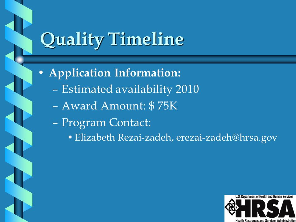 Quality Timeline Application Information: Estimated availability 2010