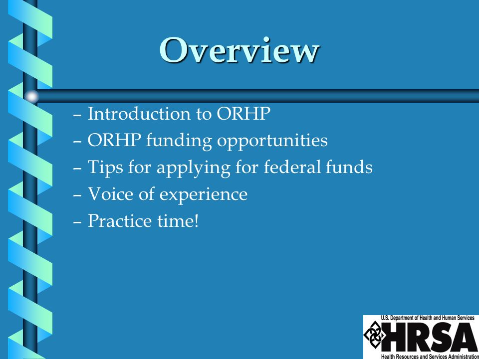 Overview Introduction to ORHP ORHP funding opportunities