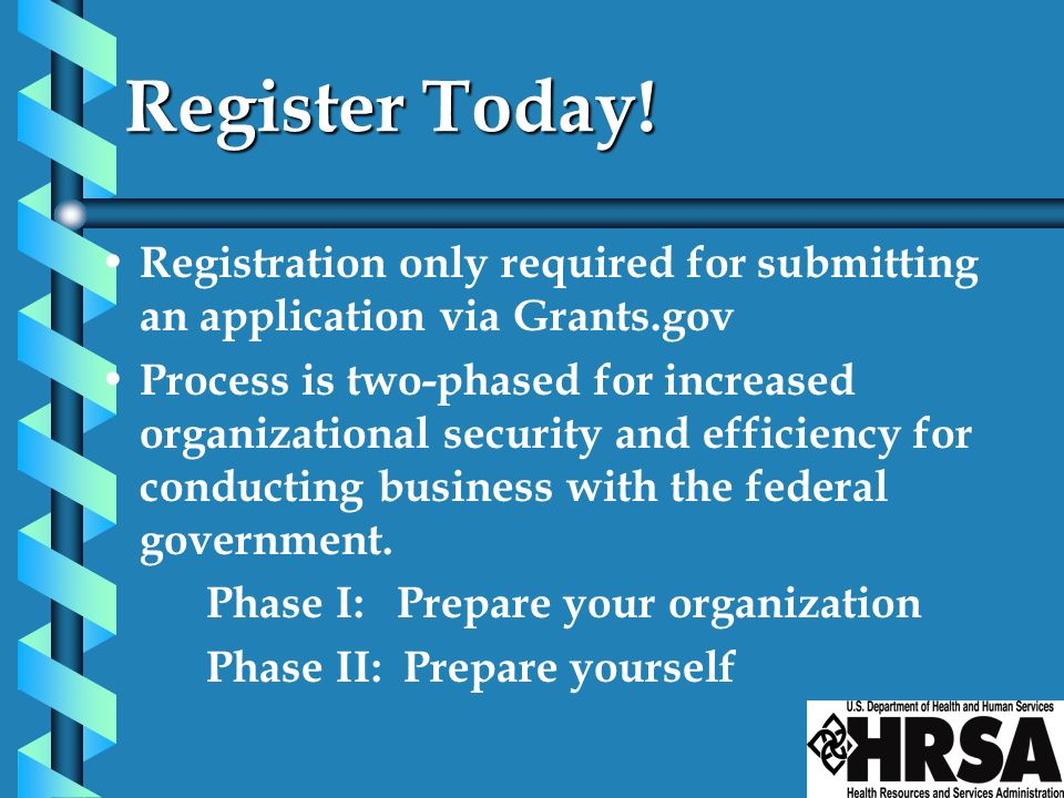 Register Today! Registration only required for submitting an application via Grants.gov.