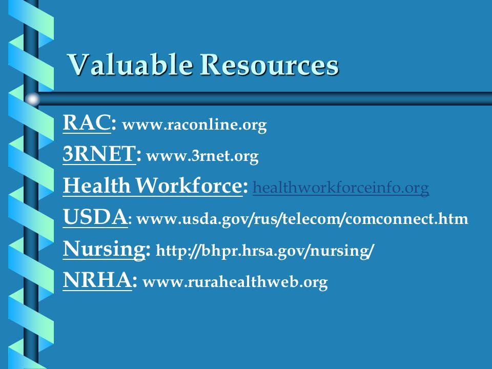 Valuable Resources RAC: www.raconline.org 3RNET: www.3rnet.org
