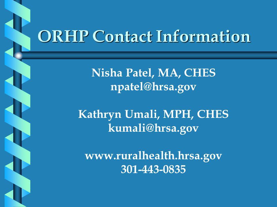 ORHP Contact Information Nisha Patel, MA, CHES. npatel@hrsa.gov. Kathryn Umali, MPH, CHES. kumali@hrsa.gov.