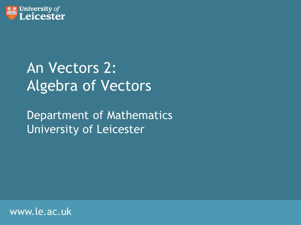 An Vectors 2: Algebra of Vectors