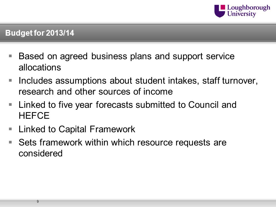 Based on agreed business plans and support service allocations