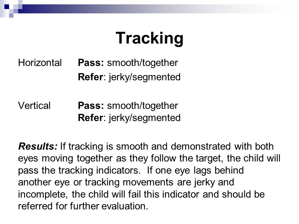 Tracking Horizontal Pass: smooth/together Refer: jerky/segmented