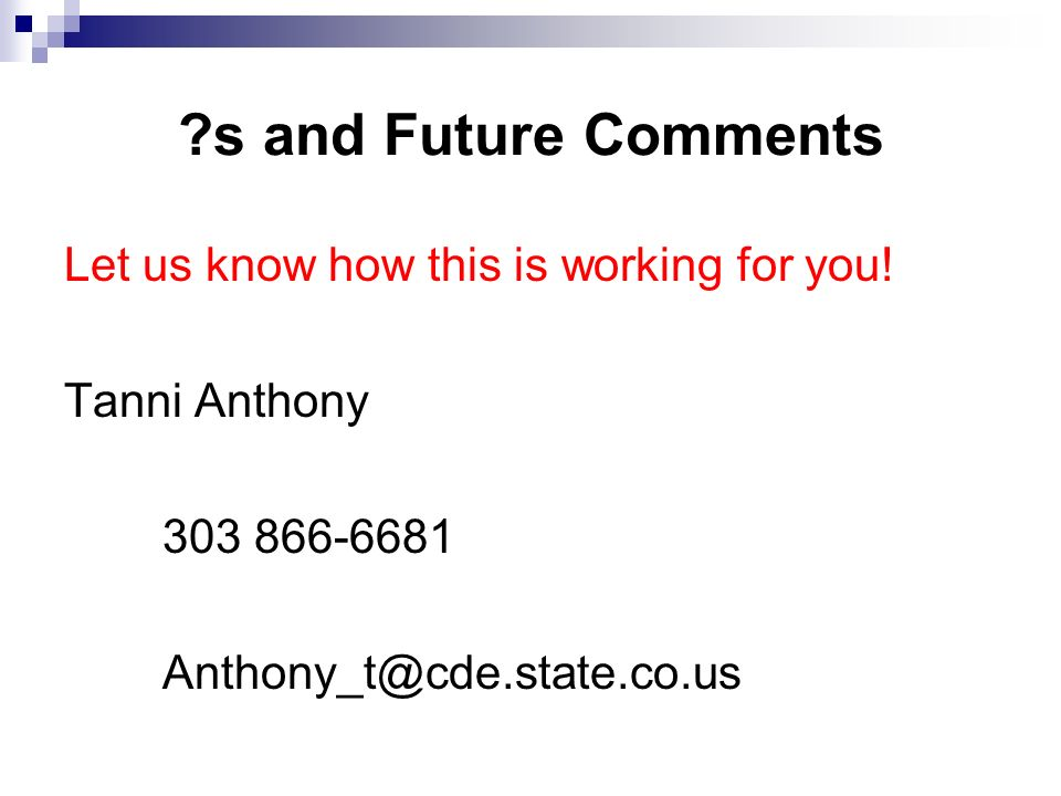 s and Future Comments Let us know how this is working for you!
