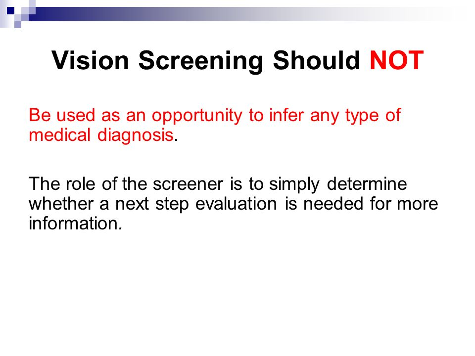 Vision Screening Should NOT