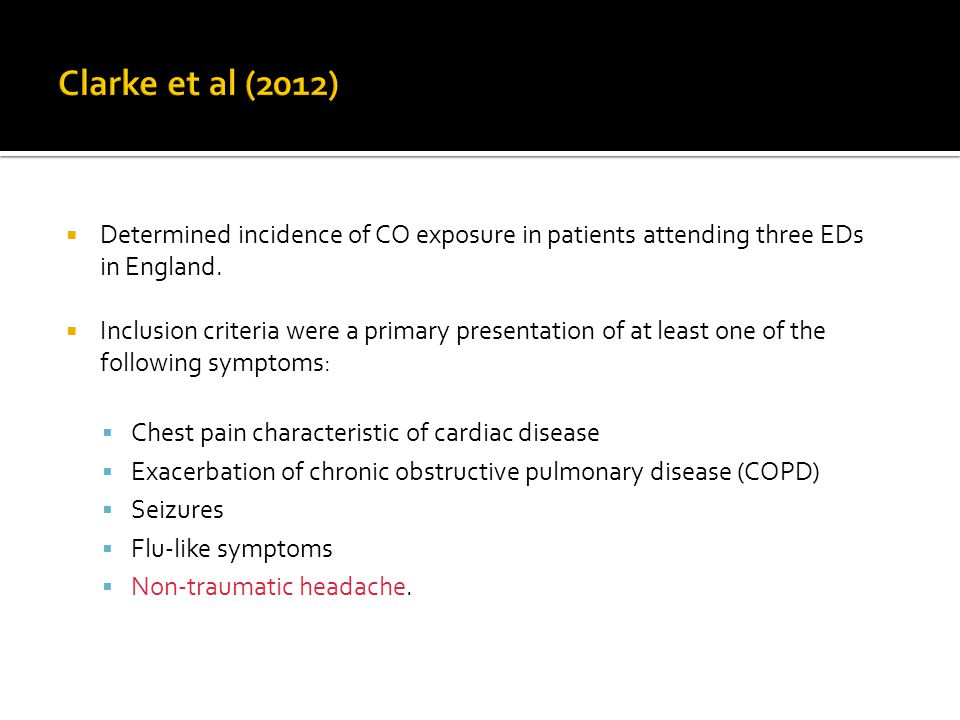 Clarke et al (2012) Determined incidence of CO exposure in patients attending three EDs in England.
