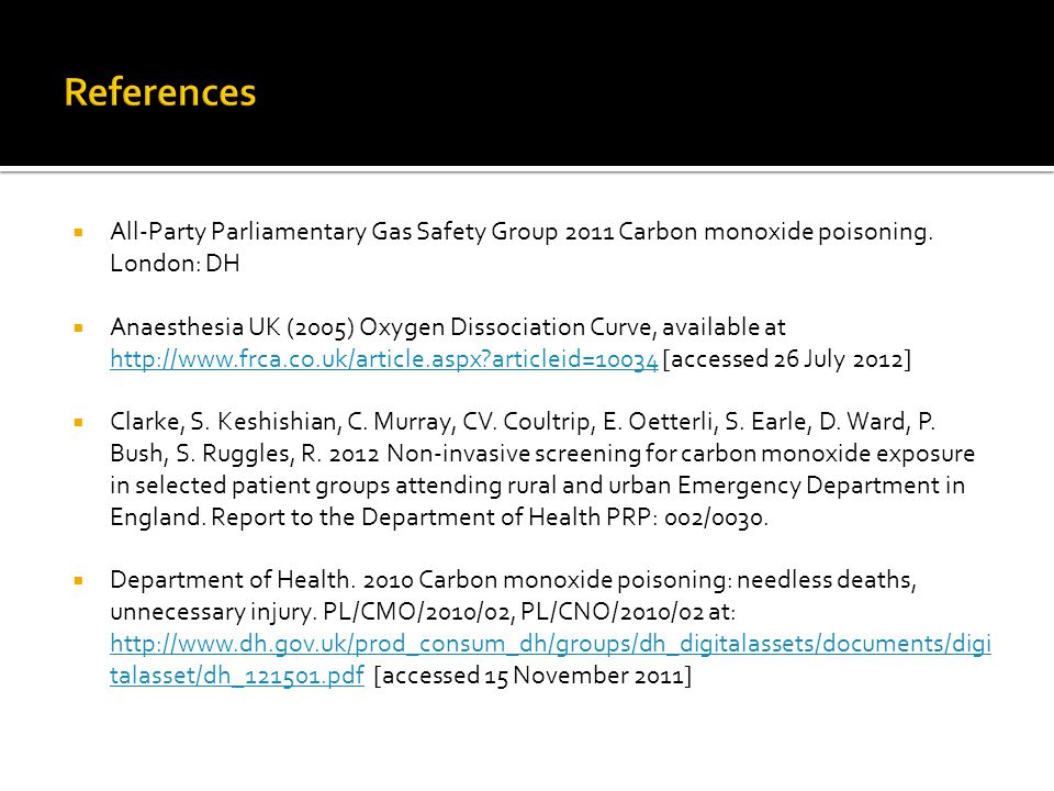 References All-Party Parliamentary Gas Safety Group 2011 Carbon monoxide poisoning. London: DH.