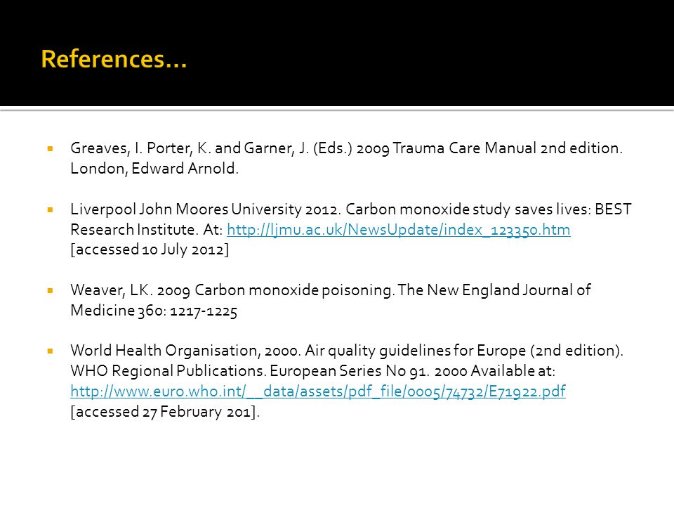 References… Greaves, I. Porter, K. and Garner, J. (Eds.) 2009 Trauma Care Manual 2nd edition. London, Edward Arnold.