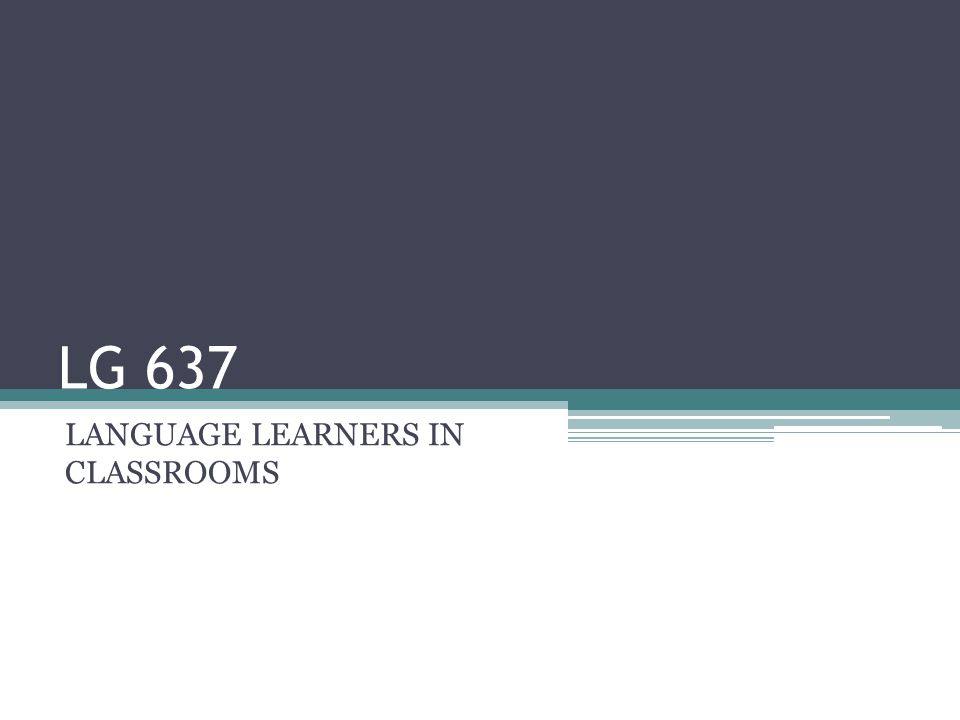 LANGUAGE LEARNERS IN CLASSROOMS