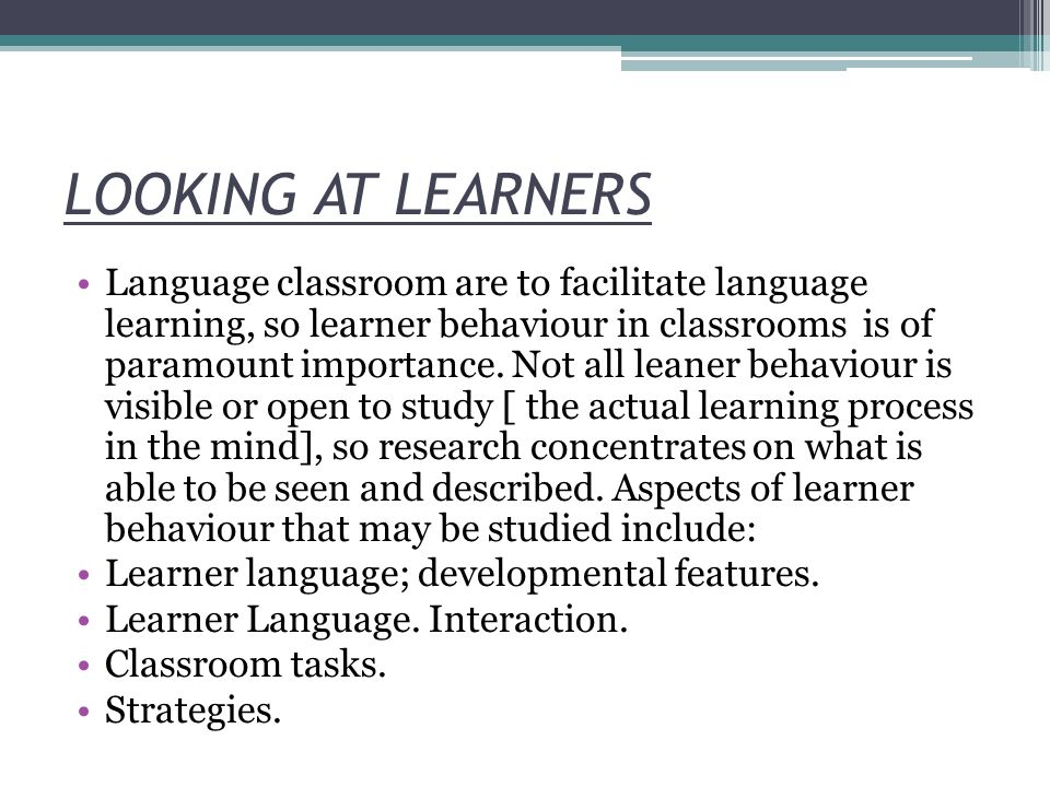 LOOKING AT LEARNERS