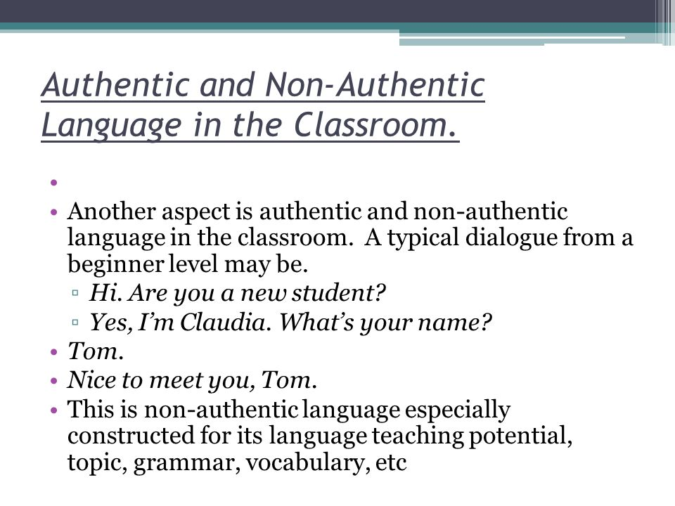 Authentic and Non-Authentic Language in the Classroom.