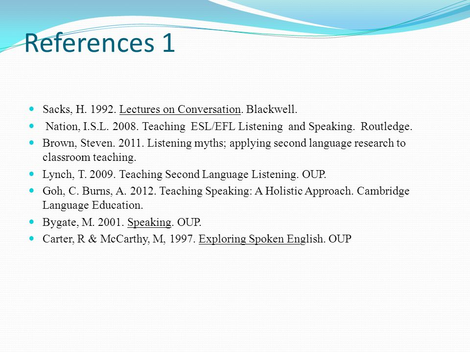 References 1 Sacks, H. 1992. Lectures on Conversation. Blackwell.