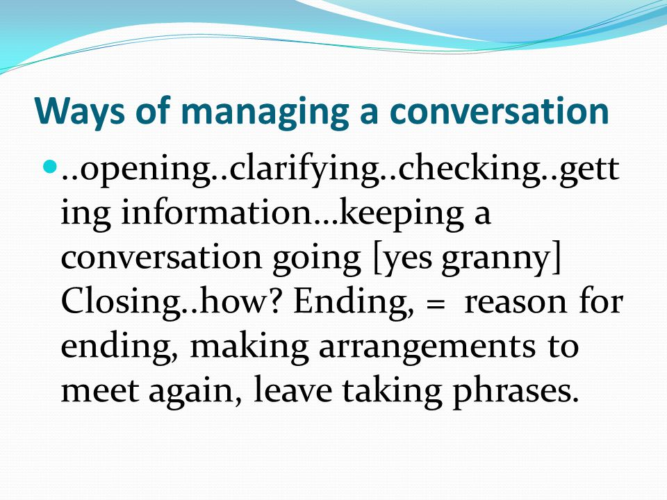 Ways of managing a conversation