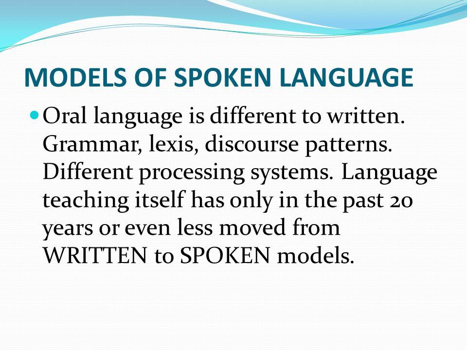 MODELS OF SPOKEN LANGUAGE
