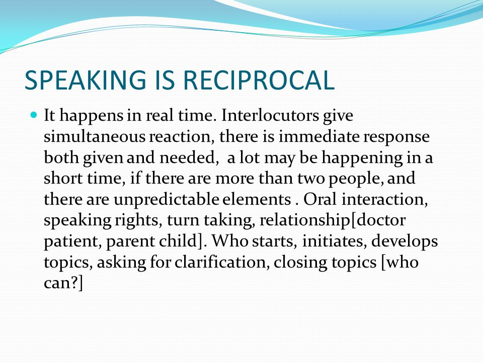SPEAKING IS RECIPROCAL