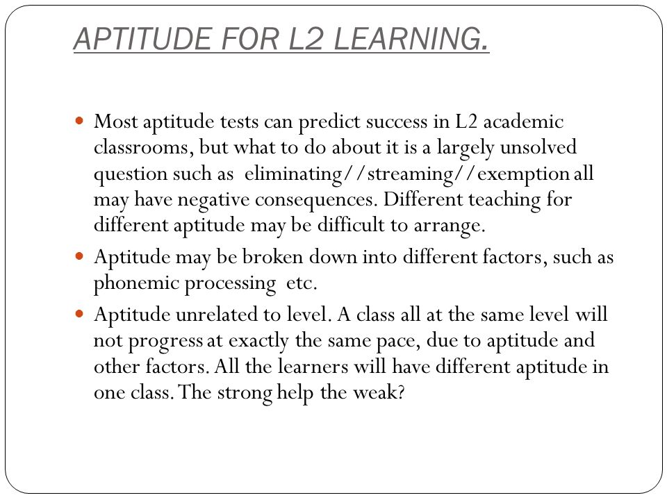 APTITUDE FOR L2 LEARNING.