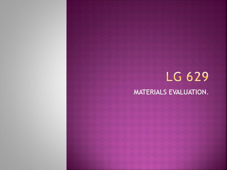 LG 629 MATERIALS EVALUATION.