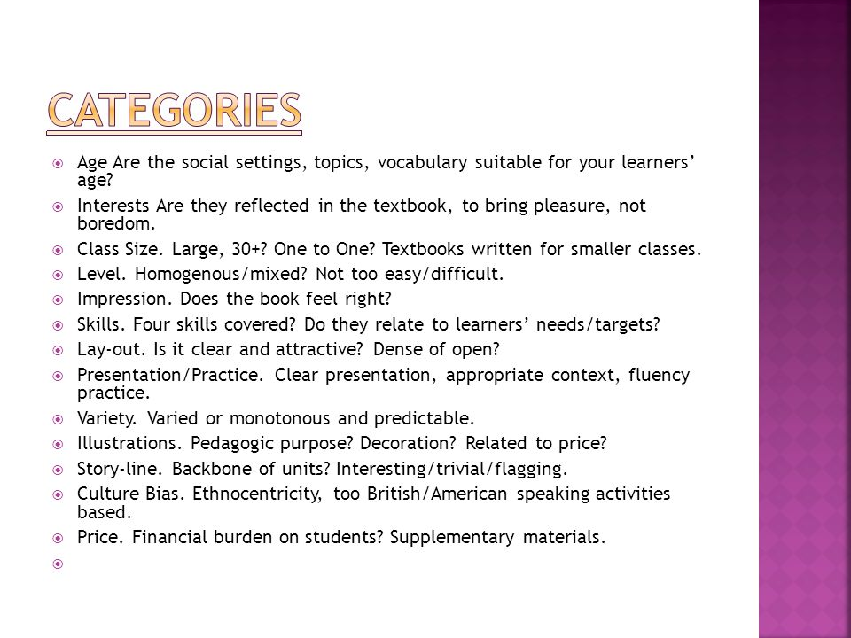 CATEGORIES Age Are the social settings, topics, vocabulary suitable for your learners' age