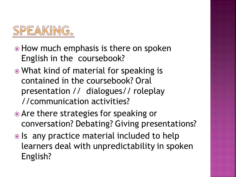 Speaking. How much emphasis is there on spoken English in the coursebook