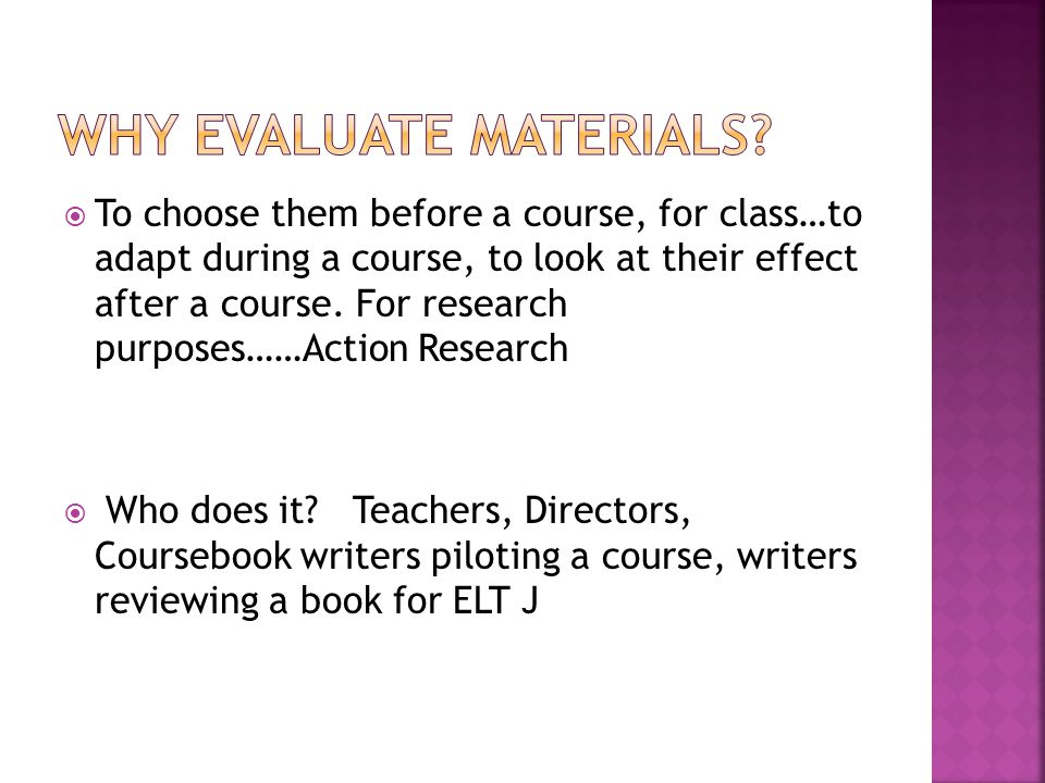 Why evaluate materials
