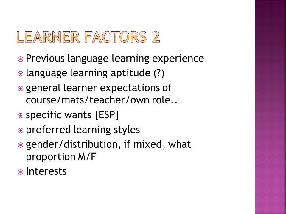 LEARNER FACTORS 2 Previous language learning experience