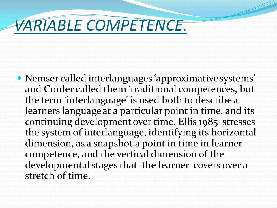 VARIABLE COMPETENCE.