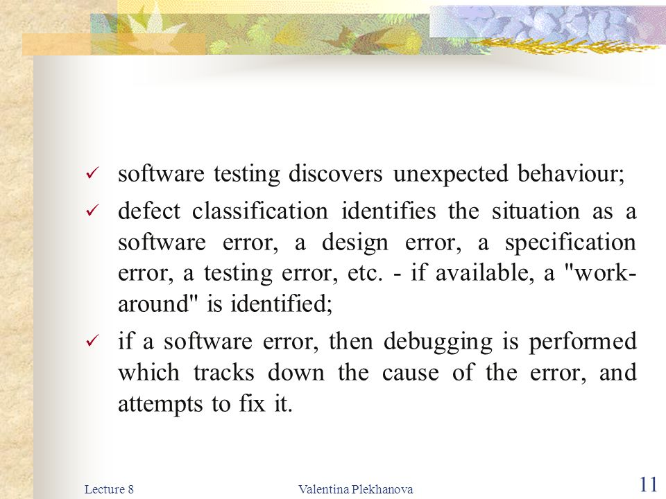 software testing discovers unexpected behaviour;