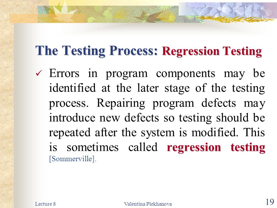 The Testing Process: Regression Testing