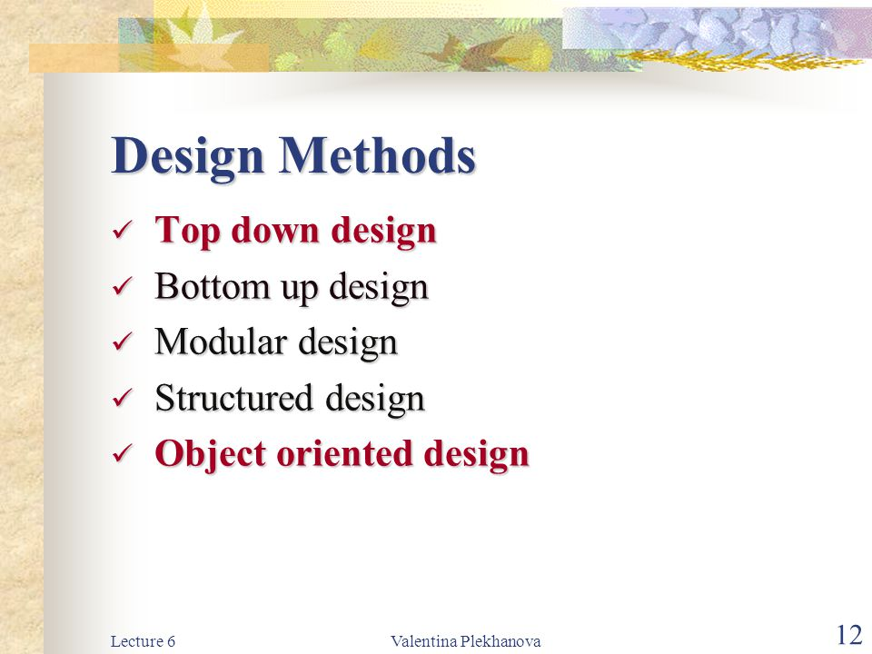 Design Methods Top down design Bottom up design Modular design