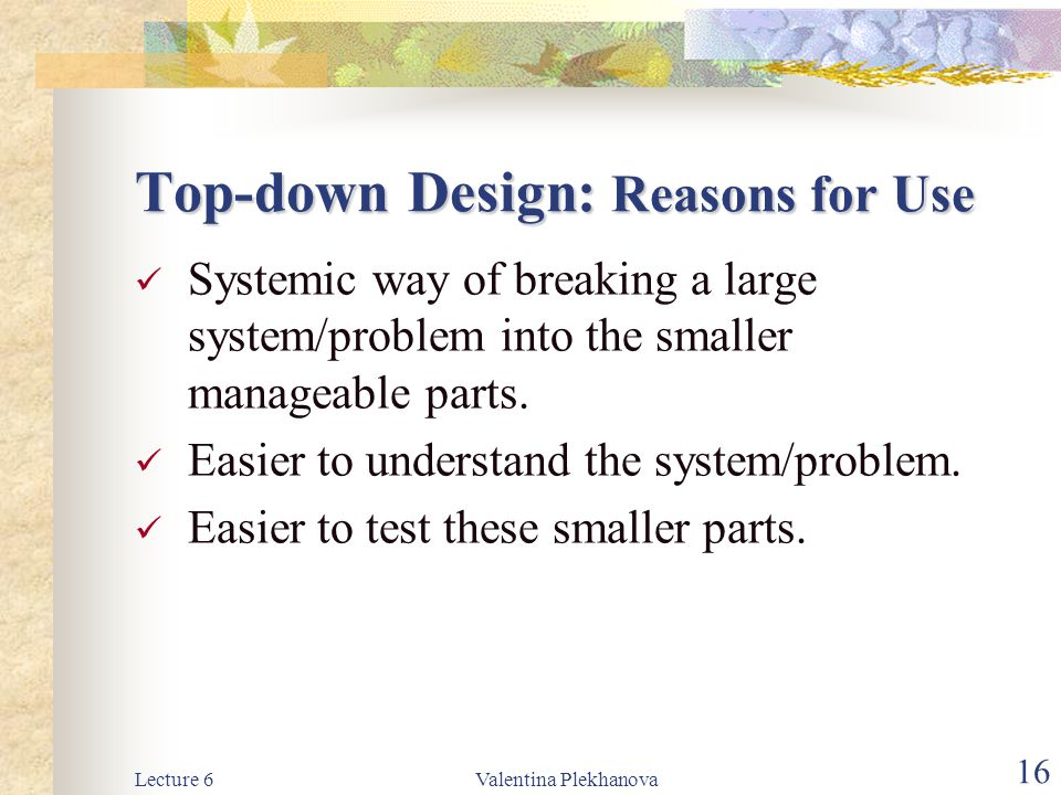 Top-down Design: Reasons for Use