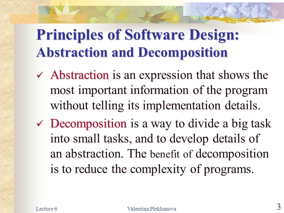 Principles of Software Design: Abstraction and Decomposition