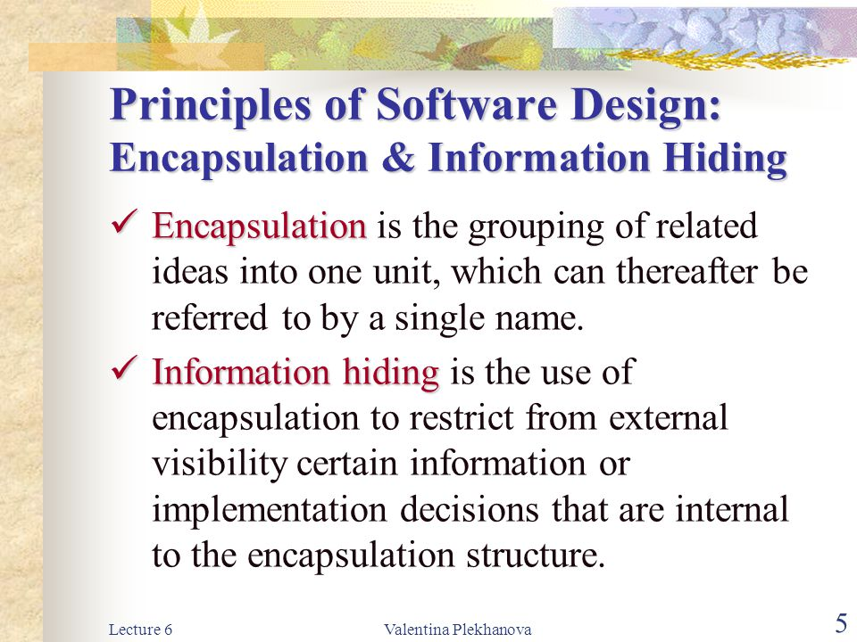 Principles of Software Design: Encapsulation & Information Hiding
