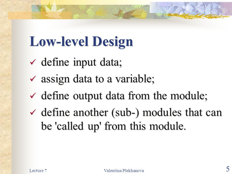Low-level Design define input data; assign data to a variable;