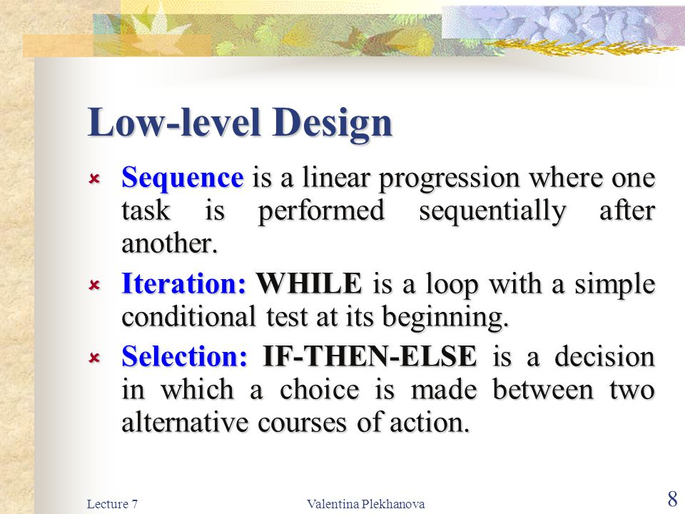 Low-level Design Sequence is a linear progression where one task is performed sequentially after another.