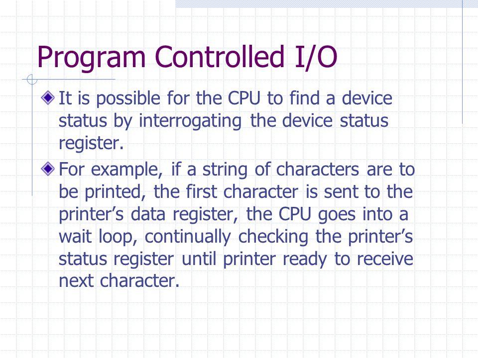 Program Controlled I/O