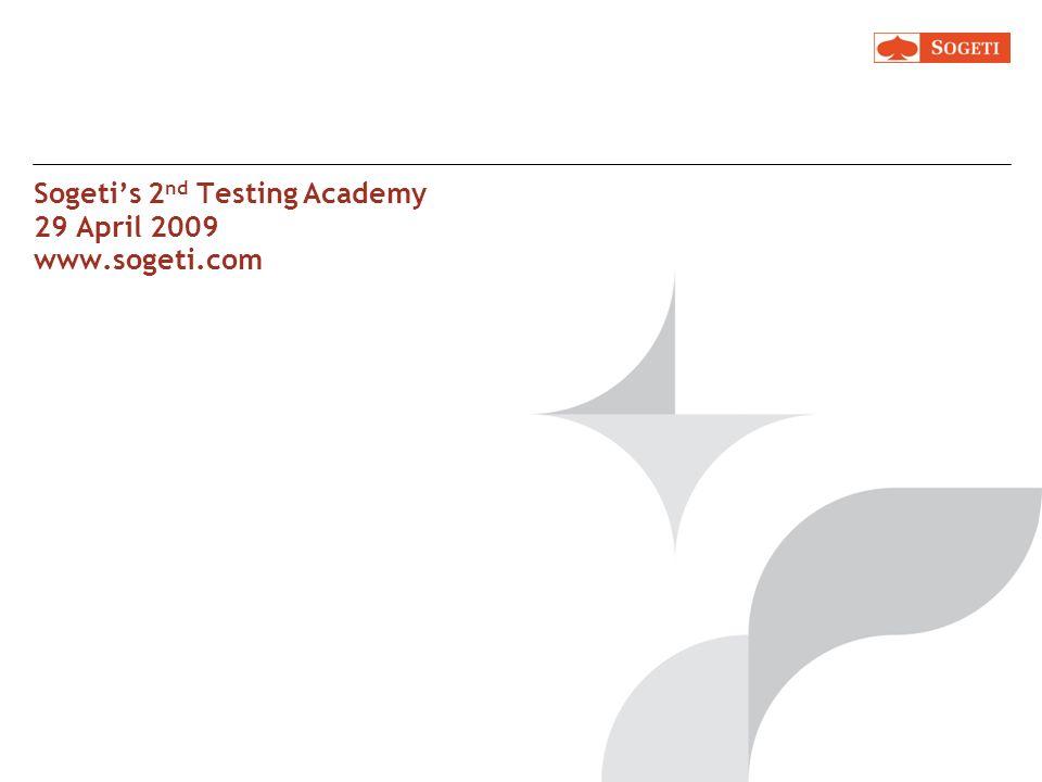 Sogeti's 2nd Testing Academy 29 April 2009 www.sogeti.com
