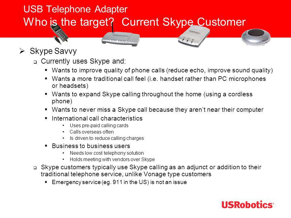 USB Telephone Adapter Who is the target Current Skype Customer
