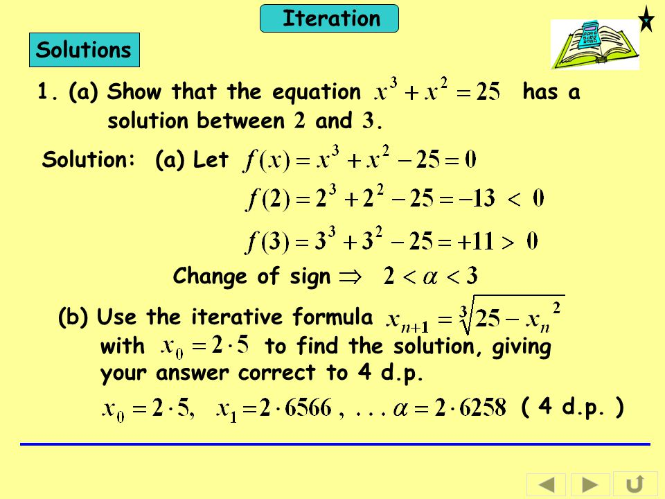 Solutions 1. (a) Show that the equation has a solution between 2 and 3. Solution: (a) Let.