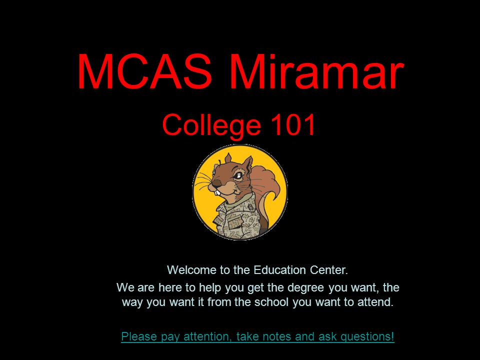 MCAS Miramar College 101 Welcome to the Education Center.