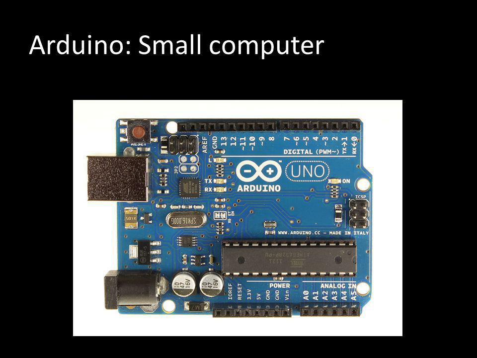 Arduino: Small computer